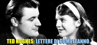 Ted Hughes: Lettere di compleanno
